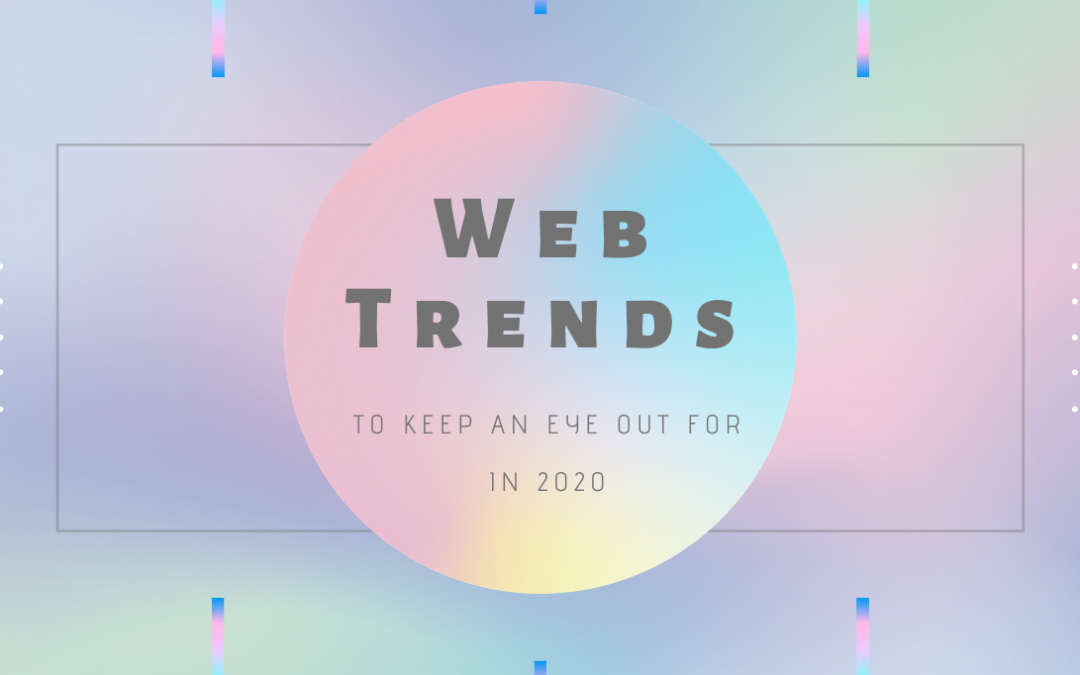 Web trends to keep an eye out for in 2020